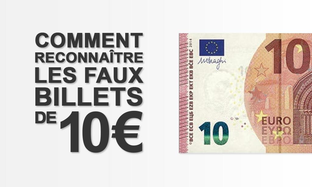 Reconnaître en 3 étapes un faux-billets de 10 euros sans détecteur !