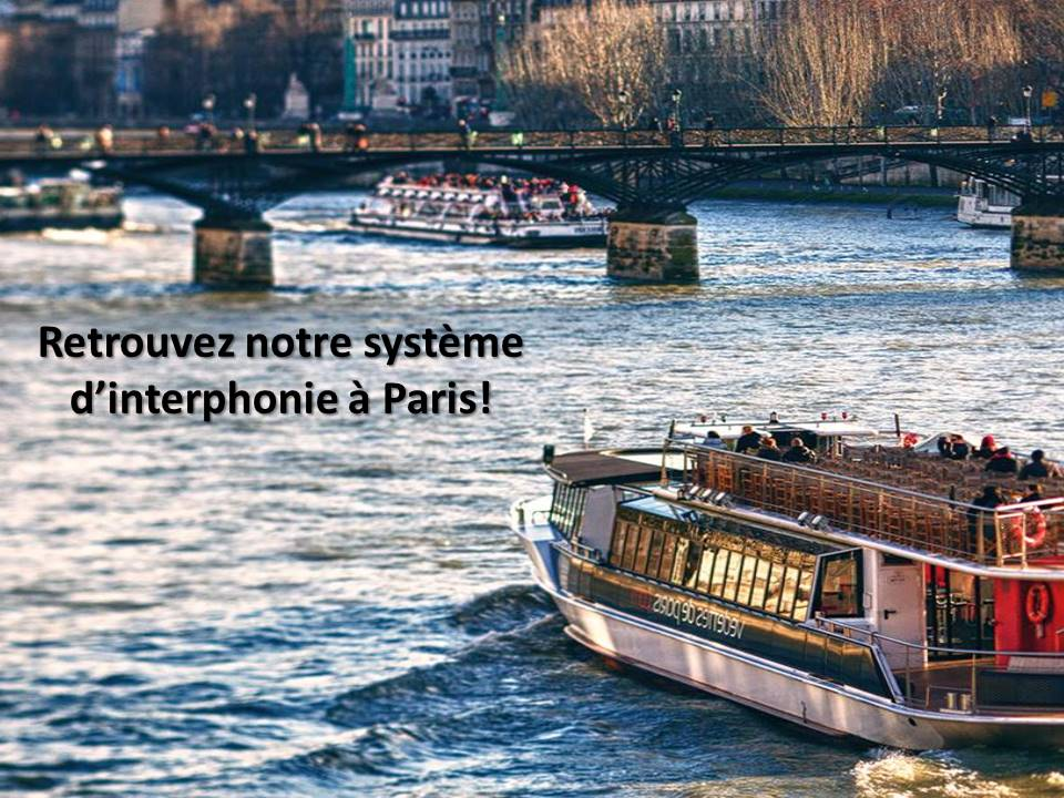 Retrouvez notre système d'interphonie de guichet sur le site des Vedettes de Paris !